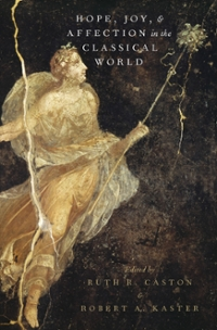 Hope, Joy, and Affection in the Classical World 1st Edition 9780190278304 0190278307
