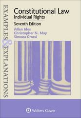 Examples and Explanations: Constitutional Law: Individual Rights 7th Edition 9781454863922 1454863927