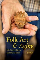Folk Art and Aging 1st Edition 9780253022066 0253022061