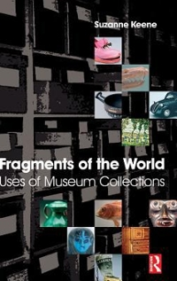 Fragments of the World: Uses of Museum Collections 1st Edition 9781138137486 1138137480