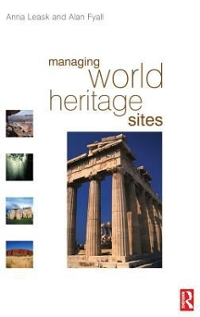Managing World Heritage Sites 1st Edition 9781138137493 1138137499