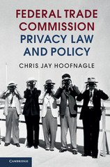 Federal Trade Commission Privacy Law and Policy 1st Edition 9781316496817 1316496813