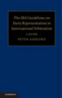 The IBA Guidelines on Party Representation in International Arbitration 1st Edition 9781107161665 1107161665