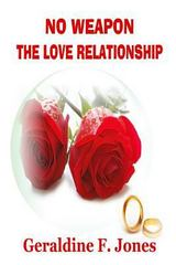 No Weapon the Love Relationship 1st Edition 9781329596184 1329596188