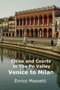 Cities and Courts in the Po Valley Venice to Milan 1st Edition 9781329771550 1329771559