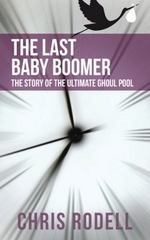 The Last Baby Boomer 1st Edition 9781491785003 1491785004
