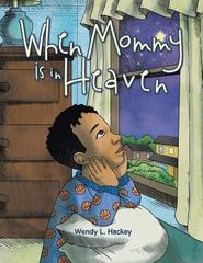 When Mommy Is in Heaven 1st Edition 9781504967716 1504967712