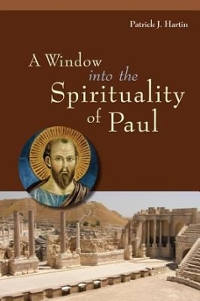 A Window into the Spirituality of Paul 1st Edition 9780814637883 0814637884