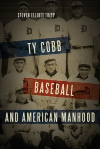 Ty Cobb, Baseball, and American Manhood 1st Edition 9781442251922 1442251921