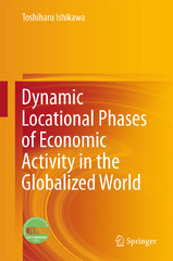 Dynamic Locational Phases of Economic Activity in the Globalized World 1st Edition 9789811005244 9811005249
