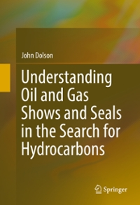 Understanding Oil and Gas Shows and Seals in the Search for Hydrocarbons 1st Edition 9783319297101 3319297104