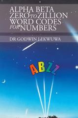 Alpha Beta Zero to Zillion Word Codes for Numbers 1st Edition 9781504995092 1504995090