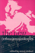 The New (Ethno)musicologies 0 9780810861015 0810861011