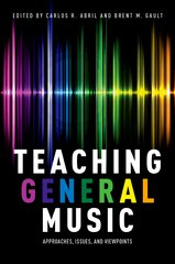 Teaching General Music 1st Edition 9780199328123 0199328129