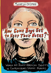 """How Come Boys Get to Keep Their Noses"" 1st Edition 9780231540780 0231540787"