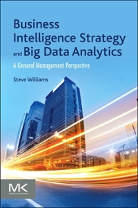 Business Intelligence Strategy and Big Data Analytics 1st Edition 9780128091982 0128091983