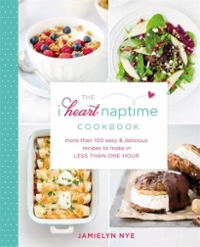 The I Heart Naptime Cookbook 1st Edition 9781455562930 1455562939