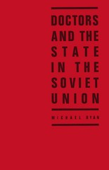 Doctors and the State in the Soviet Union 1st Edition 9781349097678 1349097675