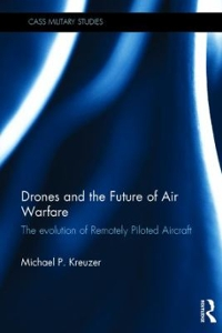 Drones and the Future of Air Warfare 1st Edition 9781138187122 1138187127