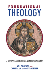 Foundational Theology 1st Edition 9781506401881 1506401880