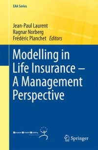 Modelling in Life Insurance - a Management Perspective 1st Edition 9783319297743 3319297740