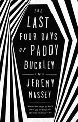 The Last Four Days of Paddy Buckley 1st Edition 9781101983386 1101983388