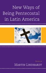 New Ways of Being Pentecostal in Latin America 1st Edition 9780739196564 0739196561