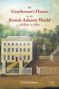 The Gentleman's House in the British Atlantic World 1680-1780 1st Edition 9781137378385 1137378387