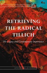 Retrieving the Radical Tillich 1st Edition 9781137373830 1137373830
