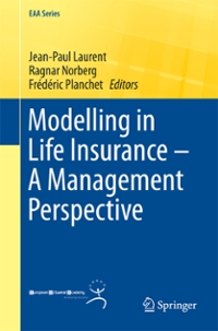 Modelling in Life Insurance  A Management Perspective 1st Edition 9783319297767 3319297767
