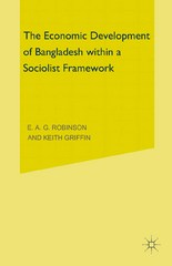 The Economic Development of Bangladesh within a Socialist Framework 1st Edition 9781349023639 1349023639