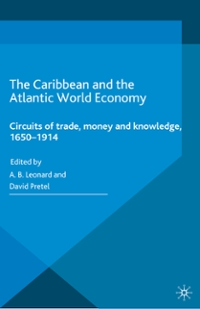 The Caribbean and the Atlantic World Economy 1st Edition 9781137432728 1137432721