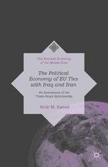 The Political Economy of EU Ties with Iraq and Iran 1st Edition 9781137439802 1137439807