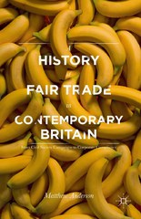 A History of Fair Trade in Contemporary Britain 1st Edition 9781137313300 1137313307