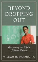 Beyond Dropping Out 1st Edition 9781475821017 1475821018