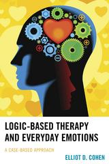 Logic-Based Therapy and Everyday Emotions 1st Edition 9781498510479 1498510477