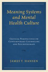 Meaning Systems and Mental Health Culture 1st Edition 9781498516310 1498516319