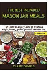 The Best Prepared Mason Jar Meals 1st Edition 9781329641808 1329641809