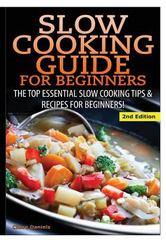 Slow Cooking Guide for Beginners 1st Edition 9781329642225 1329642228