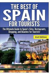 The Best of Spain for Tourists 1st Edition 9781329642249 1329642244
