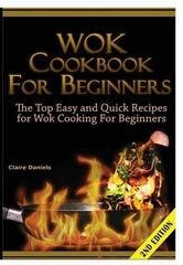 Wok Cookbook for Beginners 1st Edition 9781329642379 1329642376