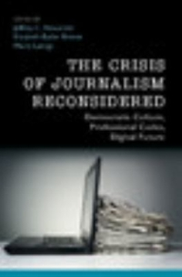 The Crisis of Journalism Reconsidered 1st Edition 9781107085251 110708525X