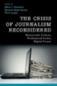 The Crisis of Journalism Reconsidered 1st Edition 9781107448513 1107448514