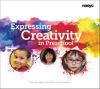 Expressing Creativity in Preschool 1st Edition 9781938113086 193811308X
