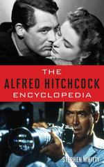The Alfred Hitchcock Encyclopedia 1st Edition 9781442251601 1442251603