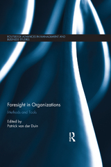 Foresight in Organizations 1st Edition 9781317543152 1317543157