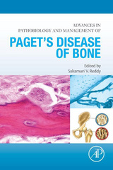 Advances in Pathobiology and Management of Pagets Disease of Bone 1st Edition 9780128096901 012809690X