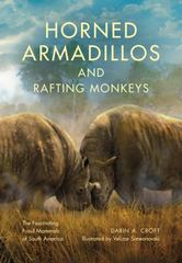 Horned Armadillos and Rafting Monkeys 1st Edition 9780253020840 0253020840