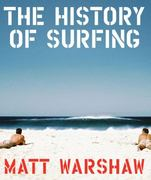 The History of Surfing 0 9780811856003 0811856003