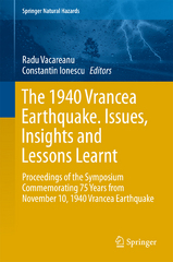 The 1940 Vrancea Earthquake. Issues, Insights and Lessons Learnt 1st Edition 9783319298443 3319298445